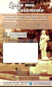 Concurso aonde a melhor e mais criativa frase sobre o tema foi escolhida para a premiação com um casamento totalmente pago pela Mansão Calipso
